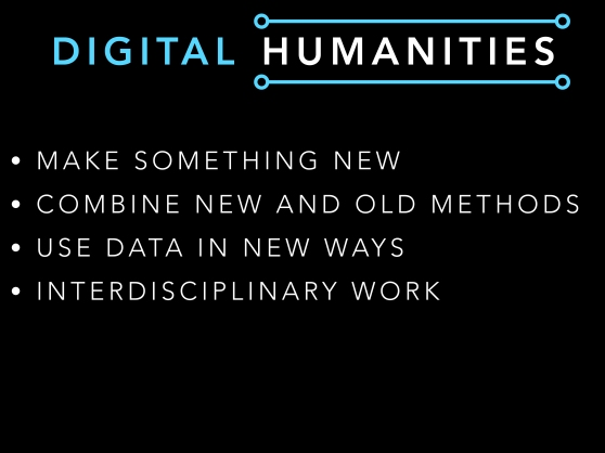 "SLIDE 6: A relatively new field called digital humanities is asking a similar style of question. Here's a brief definition from Matthew Kirschenbaum- ""The digital humanities, also known as humanities computing, is a field of study, research, teaching, and invention concerned with the intersection of computing and the disciplines of the humanities. It is methodological by nature and interdisciplinary in scope. It involves investigation, analysis, synthesis and presentation of information in electronic form. It studies how these media affect the disciplines in which they are used, and what these disciplines have to contribute to our knowledge of computing."" In short, it's a field that looks at what happens when the humanities meets technology and the two create something new. In our discussions of the digital humanities, my MAP advisor, Sarah Purcell, and I came to find a few key tenets of the digital humanities. 1. Make something new 2. Combine new and old methods 3. Use data in new ways & 4. Engage in interdisciplinary work.It was these tenets that led me to decide to make an app."